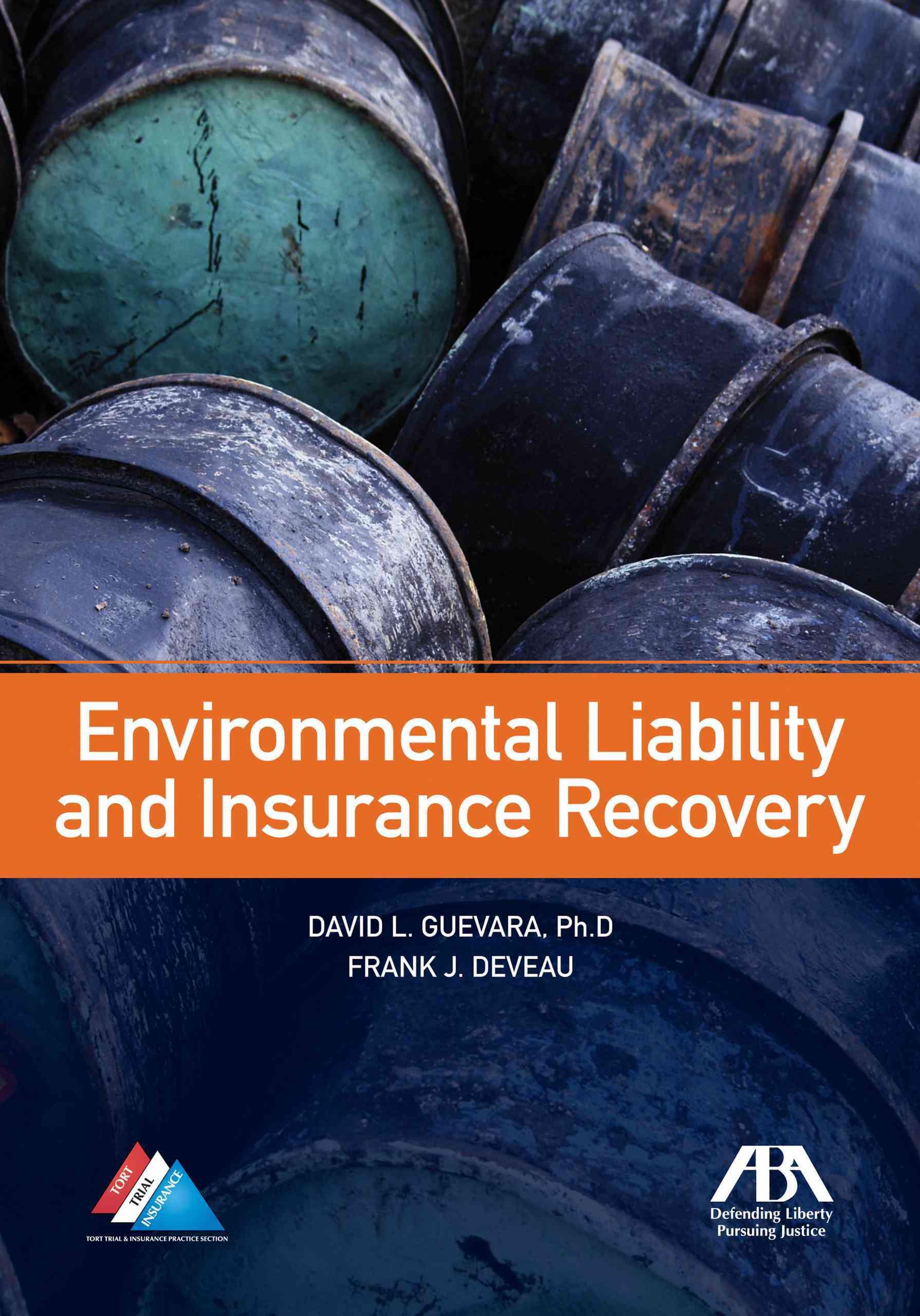 Environmental Liability and Insurance Recovery By Guevara, David L., Ph.d/ Deveau, Frank J.